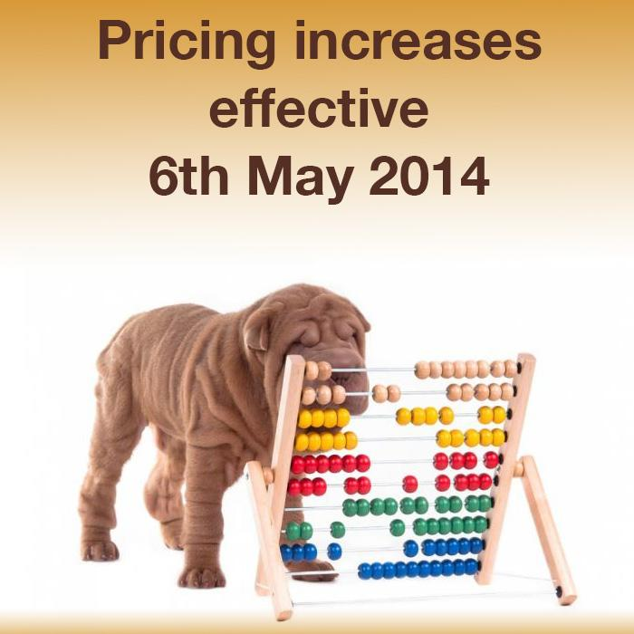 Pricing Increase - effective 6th May 2014