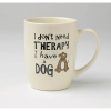 I Dont Need Therapy MUG 700ml - Click for more info
