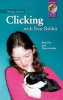 CLICKING WITH YOUR RABBIT - Click for more info